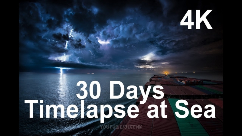 30 Days Timelapse at Sea | 4K | Through Thunderstorms, Torrential Rain & Busy Traffic  - «Видео советы»